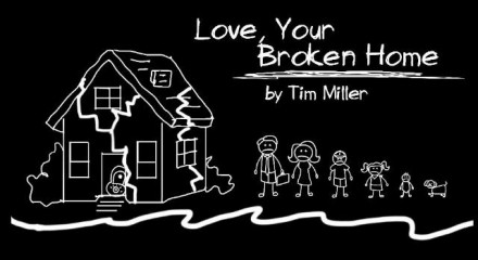Love Your Broken Home
